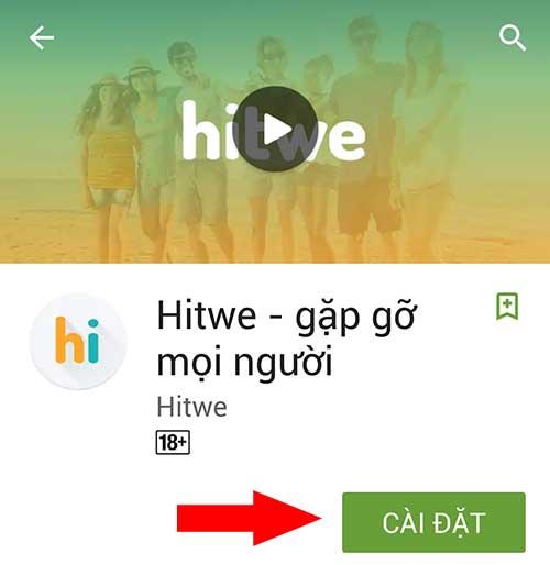 Tiến hành tải và cài đặt Hitwe trên điện thoại