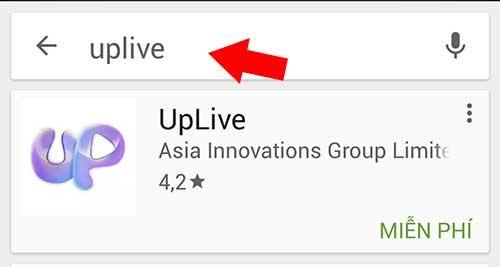 Tìm kiếm ứng dụng Uplive